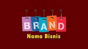 Apa Arti Nama Bisnis